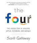 The Four - The Hidden DNA of Amazon, Apple, Facebook, and Google